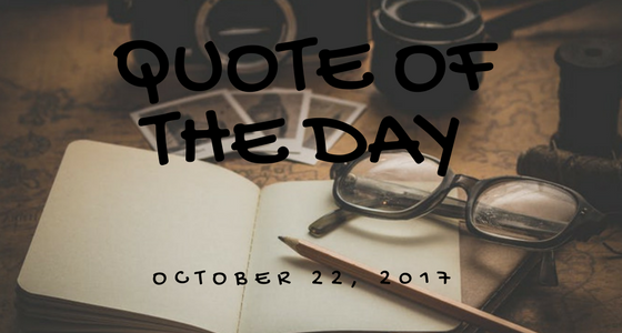 #qotd Quote of the Day – October 22, 2017 #quote #bookquote – Nikkis Nov...